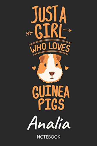 Just A Girl Who Loves Guinea Pigs - Analia - Notebook Cute Blank Ruled Personalized & Customized Name School Notebook Journal for Girls & Women Back To School, Birthday, Christmas