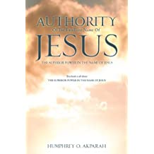 Authority Of The Excellent Name Of Jesus