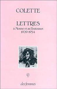 Lettres à Moune et au Toutounet, 1929-1954 par Sidonie-Gabrielle Colette