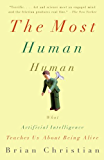 The Most Human Human: What Talking with Computers Teaches Us About What It Means to Be Alive