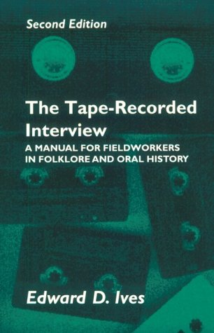 The Tape-Recorded Interview: A Manual for Field Workers...
