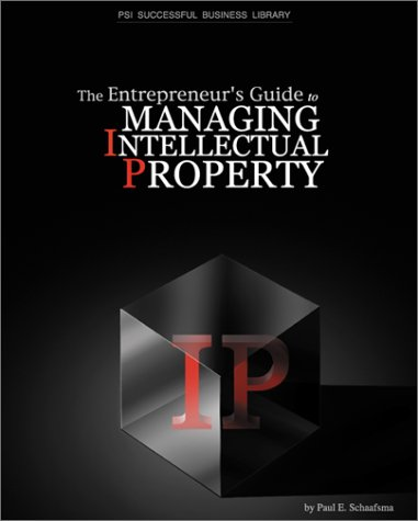 The Entrepreneurs Guide To Managing Intellectual Property  Psi Successful Business Library