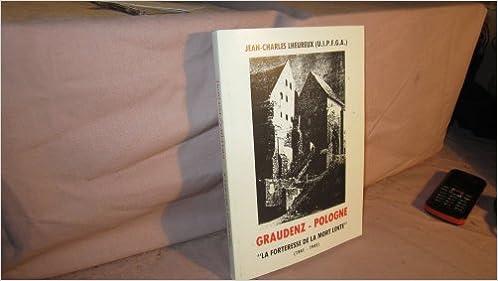Graudenz pologne la forteresse de la mort lente 1941 1945