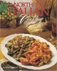 Northern Italian Cooking by Biba Caggiano