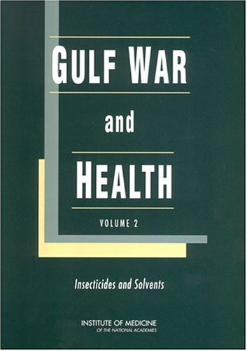 Gulf War and Health: Volume 2: Insecticides and Solvents