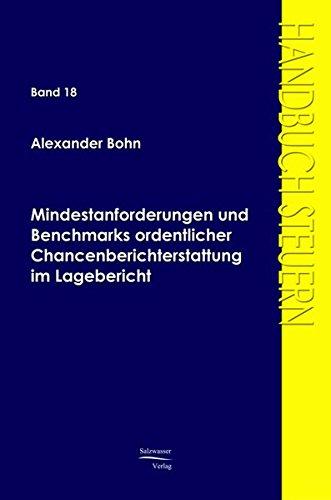 Mindestanforderungen und Benchmarks ordentlicher Chancenberichterstattung im Lagebericht Taschenbuch – November 2007 Alexander Bohn Europäischer Hochschulverlag 3867410615 NU-KAQ-00780018