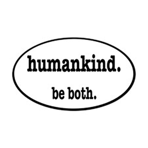 CafePress - Humankind. Be Both Sticker (Oval) - Oval Bumper Sticker, Euro Oval Car (Oval Car)
