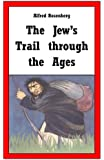 The Jew's Trail through the Ages