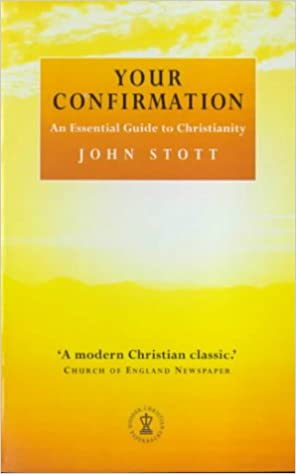 Your Confirmation: An Essential Guide to Christianity (Hodder Christian paperbacks)