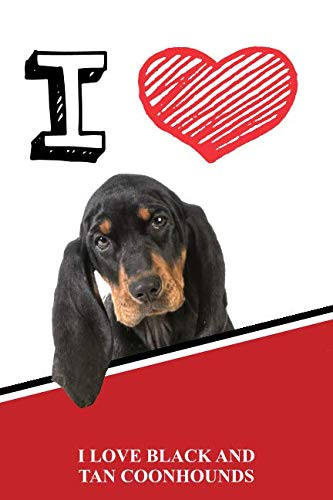 I Love Black And Tan Coonhounds: Blank Cookbook Recipe journal featuring 120 pages -