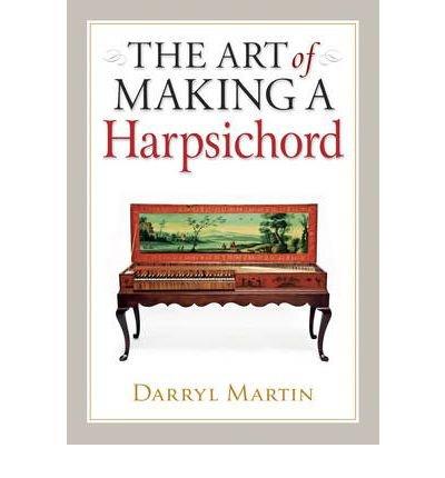 The Art of Making a Harpsichord (Hardback) - Common pdf epub