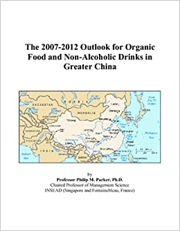 The 2007-2012 Outlook for Organic Food and Non-Alcoholic Drinks in Greater China