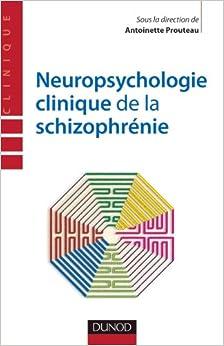 Neuropsychologie clinique de la schizophrénie - Enjeux et débats