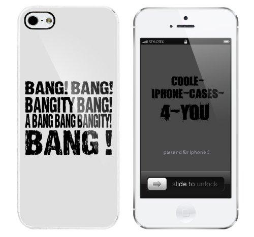 Iphone 5 Case Bang! Bang! Bangity Bang! A Bang Bang Bangity Bang! Rahmen weiss