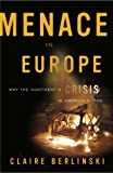 Menace in Europe, Claire Berlinski, 1400097681