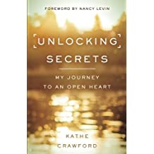 Unlocking Secrets: My Journey to an Open Heart