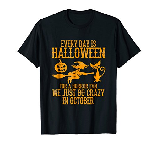 Every Day Is Halloween For A Horror Fan Shirt -
