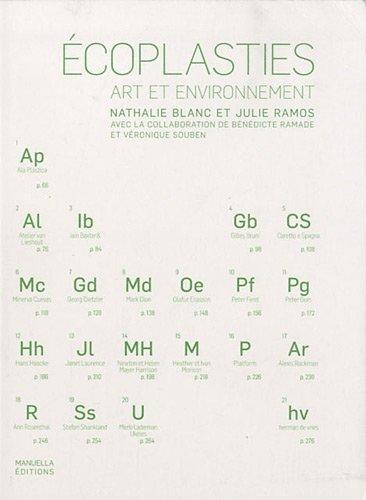 Ecoplasties : Art en environnement Broché – 8 juillet 2010 Nathalie Blanc Julie Ramos Manuella Editions 2917217065