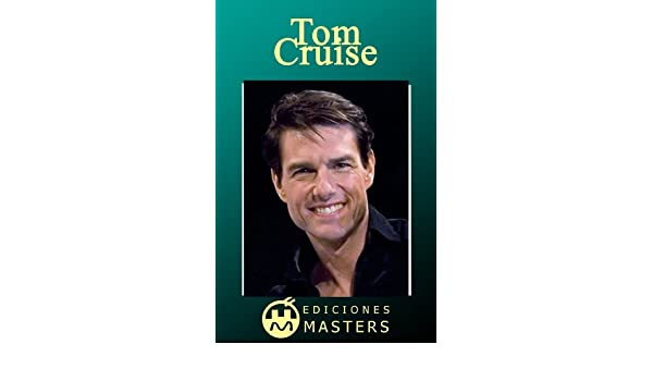 Amazon.com: Tom Cruise (Spanish Edition) eBook: Adolfo Pérez Agustí: Kindle Store