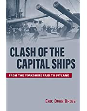 Clash of the Capital Ships: From the Yorkshire Raid to Jutland