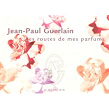 ROUTES DE MES PARFUMS -LES