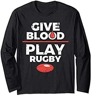 Give Blood Play Rugby Funny Long Sleeve  for Rugby Fans