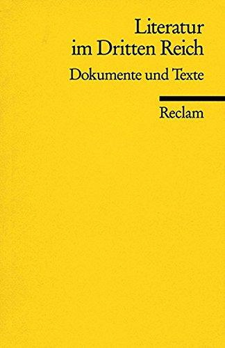 Literatur im Dritten Reich: Texte und Dokumente (Reclams Universal-Bibliothek)