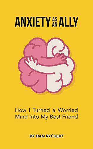 Anxiety as an Ally: How I Turned a Worried Mind into My Best Friend cover