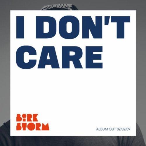 Birk Storm - I Dont Care
