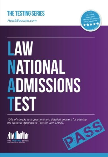 Law National Admissions Test: 100s of sample test questions and detailed answers for passing the National Admissions Test for Law (LNAT) (Testing Series)