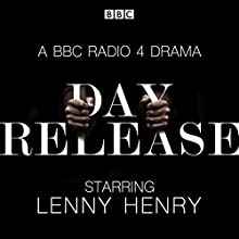 Day Release: The Complete Series 1 and 2: Six BBC Radio 4 Dramas Radio/TV Program by Peter Jukes Narrated by Deeivya Meir,  full cast, Lenny Henry, Ralph Ineson