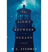 [ The Light Between Oceans [ THE LIGHT BETWEEN OCEANS ] By Stedman, M L ( Author )Jul-31-2012 Hardcover by Stedman, M L ( Author ) Jul-2012 Hardcover ]