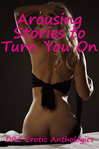 Arousing Stories To Turn You On Five Erotica Stories By Yung Jeanna