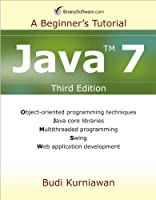 Java 7: A Beginner's Tutorial, 3rd Edition