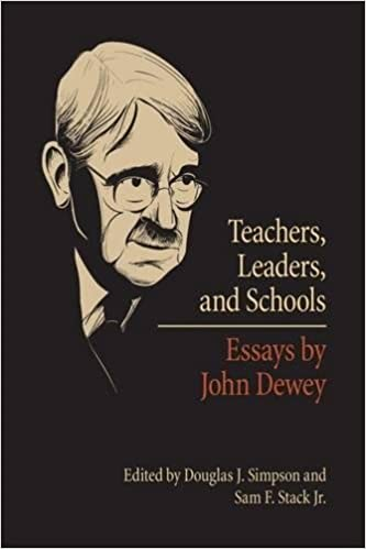 teachers leaders and schools essays by john dewey douglas j  teachers leaders and schools essays by john dewey 1st edition edition