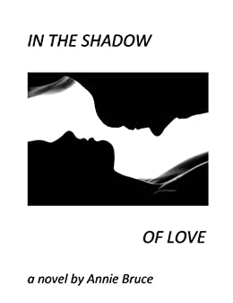 In The Shadow of Love by [Bruce, Annie]