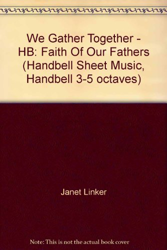 Gather Together Sheet Music - We Gather Together - HB: Faith Of Our Fathers (Handbell Sheet Music, Handbell 3-5 octaves)
