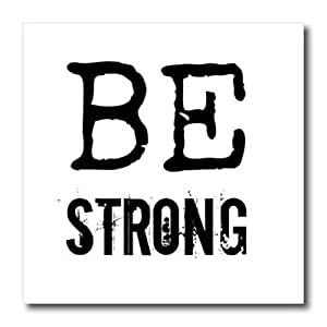 ht_180121_2 Xander inspirational quotes - BE strong, white background - Iron on Heat Transfers - 6x6 Iron on Heat Transfer for White Material
