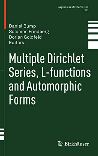Multiple Dirichlet Series, L-functions and Automorphic Forms (Progress in Mathematics)