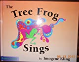 The Tree Frog Sings, Imogene Kling, 0932762190