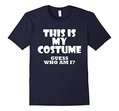 Mens This Is My Costume Guess Who Am I Funny Costume Idea T-Shirt 2XL Navy - Funny Pair Costumes For Friends