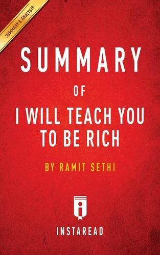 Summary of I Will Teach You to Be Rich: By Ramit Sethi - Includes Analysis