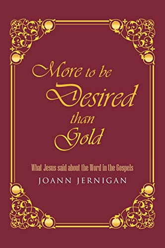 More to be Desired than Gold: What Jesus said about the Word in the Gospels (More Than Gold)