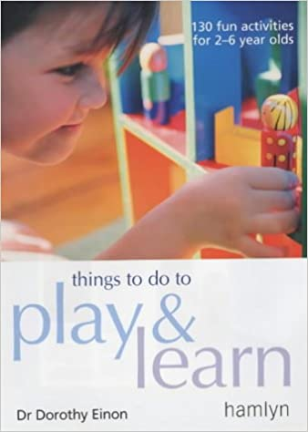 Things To Do To Play And Learn 130 Fun Activities For 2 6 Year