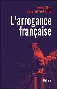 L'Arrogance française par Emmanuel Saint-Martin