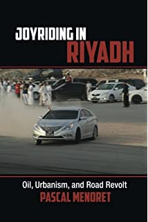 Saudi arabia in transition insights on social political joyriding in riyadh oil urbanism and road revolt cambridge middle east studies fandeluxe Image collections