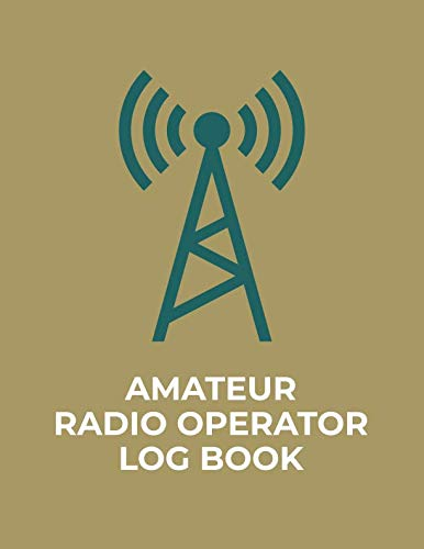 Amateur Radio Operator Log Book: Logbook for Ham Radio Operators; Amateur Ham Radio Station Log Book; Ham Radio Contact Keeper; Ham Radio ... Radio-Wave Frequency & Power Test Logbook