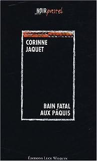 Bain fatal aux Pâquis, Jaquet, Corinne