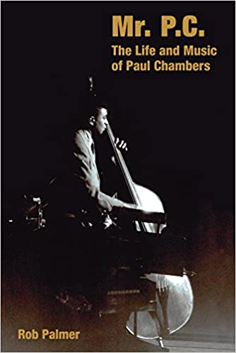 Mr pc the life and music of paul chambers popular music history mr pc the life and music of paul chambers popular music history r palmer 9781845536367 amazon books fandeluxe Gallery