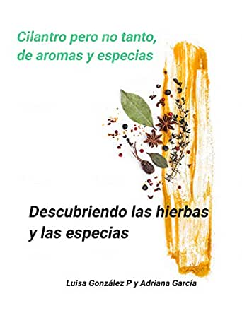 Descubriendo las hierbas y las especias (hierbas y especias nº 1) eBook: González, Luisa, García, Adriana, Mendez, Jesus: Amazon.es: Tienda Kindle